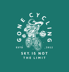 T-shirt design gone cycling sky is not limit vector