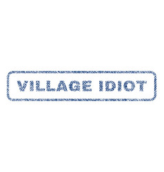 Village idiot textile stamp vector