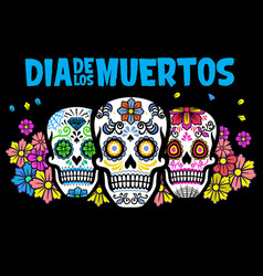 dia de los muertos design with three sugar skull vector image