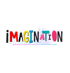 Imagination cutout collage shirt quote lettering vector