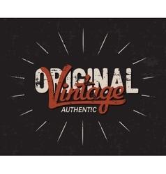 Original vintage typography Vintage tee print vector image