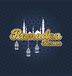 ramadan kareem with mosque silhouette and lantern vector image