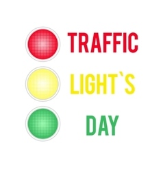 Traffic Lights Day card with symbol of traffic vector image