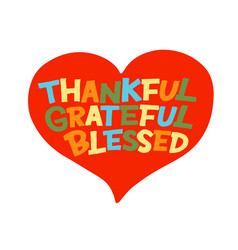 Hand lettering thankful grateful blessed made on vector