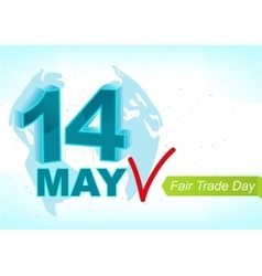 14 may World Fair Trade Day Greeting text for vector image