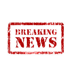 stamp breaking news in grunge style vector image