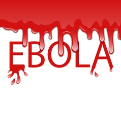 Warning epidemic Ebola virus bloody font vector