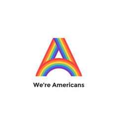 Rainbow letter a and text we are americans vector