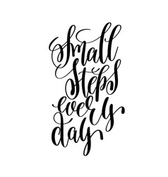 Small steps every day black and white ink hand vector