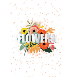 Flowers poster template typography with blossoms vector