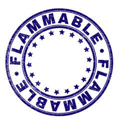 Grunge textured flammable round stamp seal vector