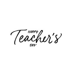 happy teacher s day brush calligraphy vector image