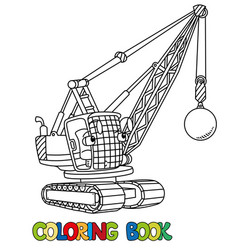 funny wrecking ball truck with eyes coloring book vector image