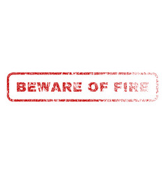 beware of fire rubber stamp vector image