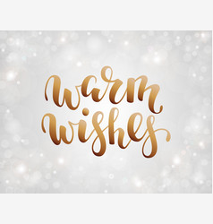 handdrawn lettering warm wishes design for vector image