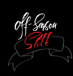 Off-season sale handwritten lettering grunge dry vector