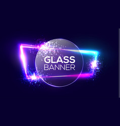 glass banner on neon light frame with round plate vector image vector image