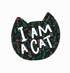 I am a cat shirt quote lettering vector