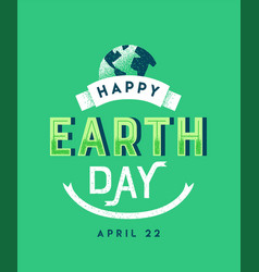 earth day vintage green lettering quote sign vector image