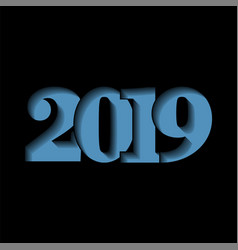 Happy new year card blue 3d number 2019 isolated vector
