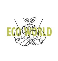 world in hands with text eco theme vector image
