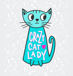 Crazy cat lady shirt quote lettering vector