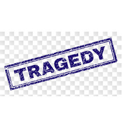 Grunge tragedy rectangle stamp vector