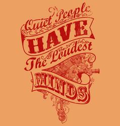 Quiet people loud minds vector