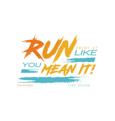 run enjoy it like you mean it logo design vector image