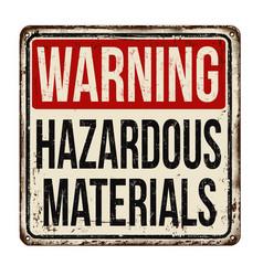 Hazardous materials vintage rusty metal sign vector