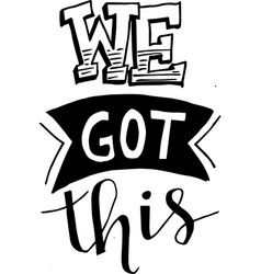 We got this typography inspirational quotes design vector