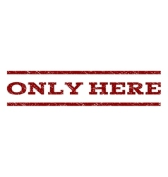 Only here watermark stamp vector