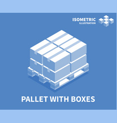 Pallet with boxes icon isometric template vector