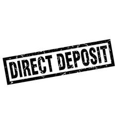 Square grunge black direct deposit stamp vector