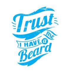 Trust me i have a beard vector