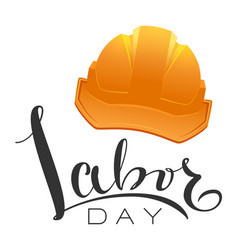 Greeting card labor day text and yellow helmet vector