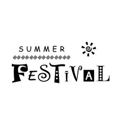 With lettering of summer festival vector