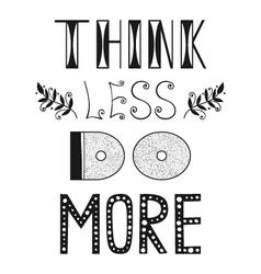 Think less do more quote phrase vector image