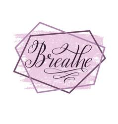 Breathe calligraphic cursive on pink background vector