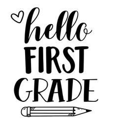 Hello first grade inspirational quotes vector