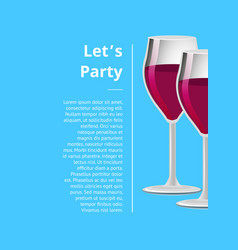Lets party drink red wine poster champagne glasses vector