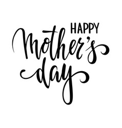 Quote happy mother day hand drawn brush pen vector