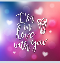 I am in love with you - calligraphy for vector