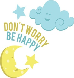 Dont Worry vector image