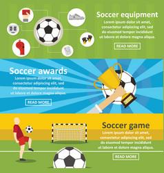 Soccer football banner horizontal set flat style vector