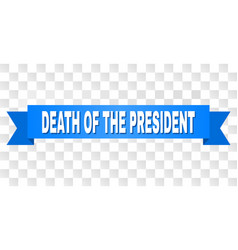 blue tape with death of the president text vector image