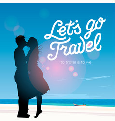 Lets go travel silhouette of a couple in love vector