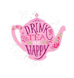 drink tea be happy with vector image vector image