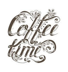 Hand drawn typography lettering phrase coffee time vector image