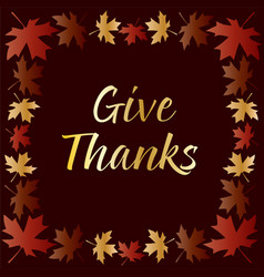 Gold give thanks typography with gradient leaves vector